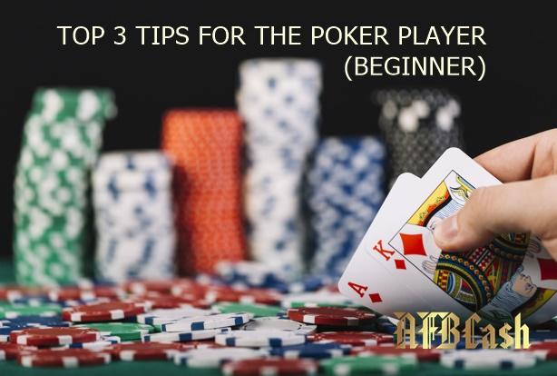 Top 3 Tips For Beginner Online Poker Player